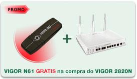 Imagem da promo��o: Vigor N61 Gr�tis na compra do Vigor 2820N