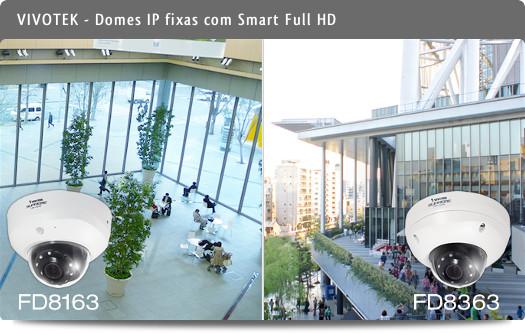 Câmaras Domes IP fixas - FD8163 e FD8363 - com Smart Full HD, para interior e exterior