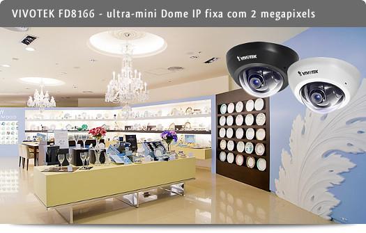 VIVOTEK FD8166, uma ultra-mini Dome IP fixa com 2 megapixels