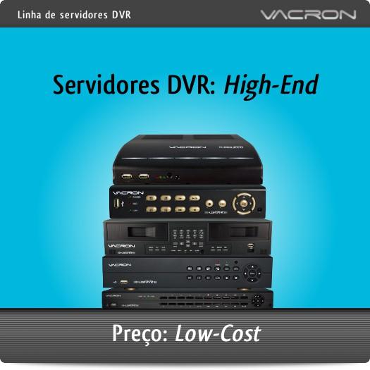 VACRON - Linha de Servisores DVR / High-End a preços Low-Cost