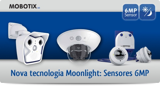 Mobotix - Tecnologia Moonlight / Sensores 6MP