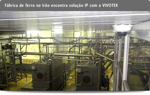 VIVOTEK - Casos de sucesso: Fábrica de ferro / Foladin