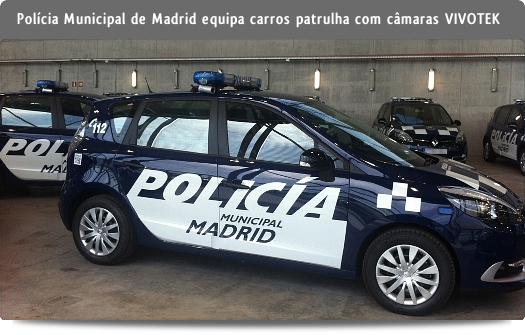 VIVOTEK - Casos de sucesso: Polícia Municipal de Madrid